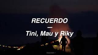 Recuerdo | TINI, Mau y Ricky (LETRA/LYRICS + traduction française)