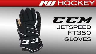 CCM JetSpeed FT350 Glove Review