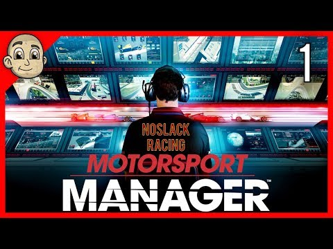 Motorsport Manager - Ep. 1 - Creating NoSlack Racing - Motor