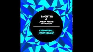Showtek & Justin Prime feat Matthew Koma - Cannonball (Earthquake)