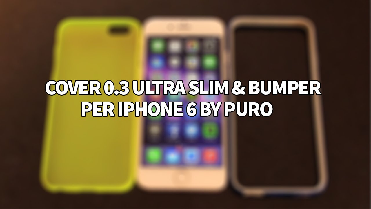 Cover 0.3 Ultra Slim e Bumper per iPhone 6 by Puro - La recensione