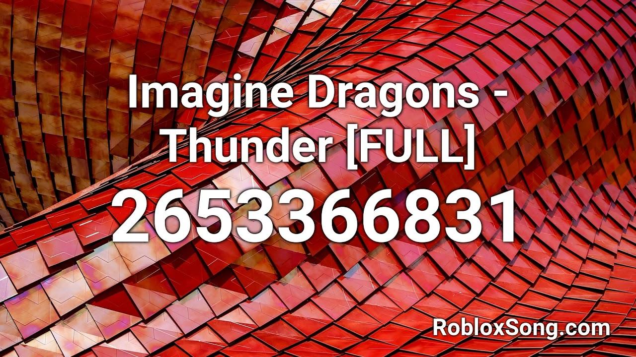 Imagine Dragons Thunder Full Roblox Id Roblox Music Code