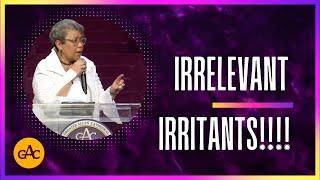 Irrelevant Irritants!!!! | Pastor Elaine Flake | Allen Virtual Experience