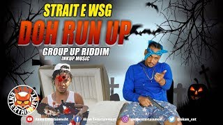 Strait E - Doh Run Up (Daddy1 & Hotfrass Diss) July 2019