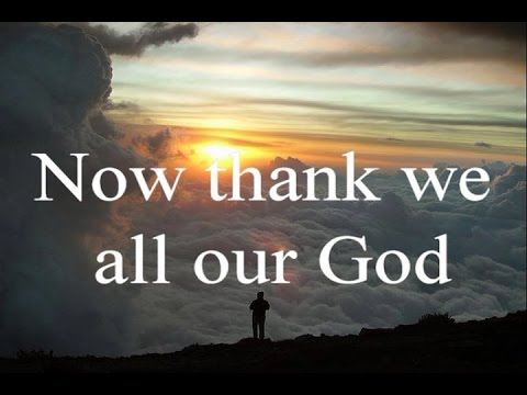 Now Thank We All Our God - Classic Christian Hymns Choir / Lyrics