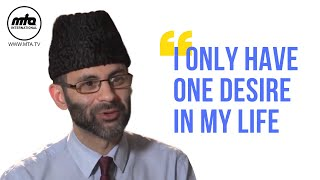 Please Say One Thing Hazrat Khalifatul Masih... I Only Have One Desire