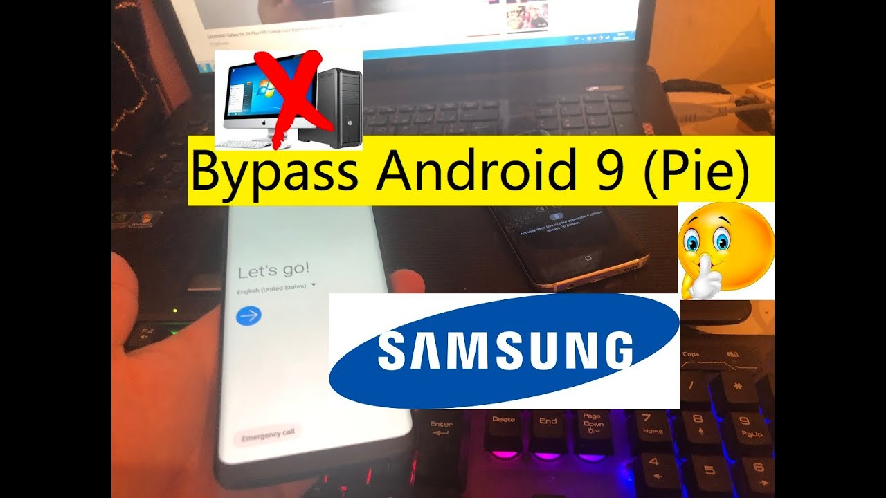 SAMSUNG Galaxy S9, S9 Plus U4/BIT4/REV4 Google Lock Bypass Android 9 (Pie)  mai 29, 2019 without PC