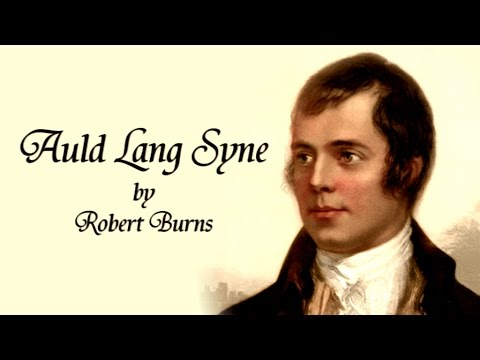 Auld Lang Syne by Robert Burns New Year's Poem