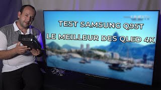 TEST DU SAMSUNG Q95T : LE PLUS PERFORMANT DES QLED 4K