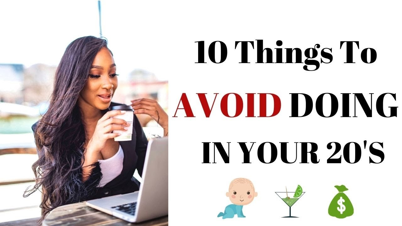 Girl Talk : 10 Things To AVOID DOING IN YOUR 20s ‼️ | (( Must Watch))|