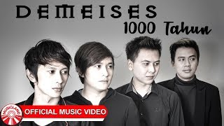 Demeises - 1000 Tahun [Official Music Video HD]