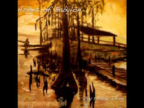 Ashes Of Babylon - Day To Day Living