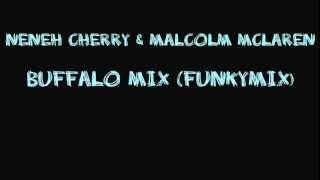 Neneh Cherry & Malcolm McLaren - Buffalo Mix (Funkymix)