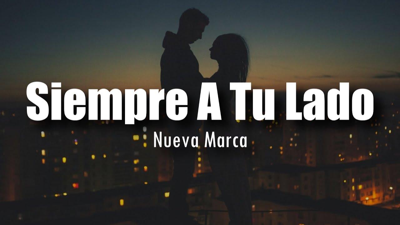 Download [LETRA] Nueva Marca - Siempre A Tu Lado