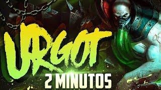 URGOT EN 2 MINUTOS