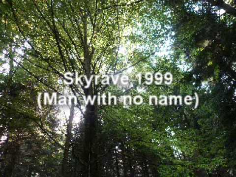 Skyrave (Man With No Name)