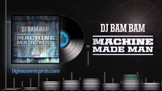 DJ Bam Bam Machine Made Man
