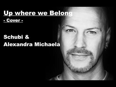 Up where we belong COVER by Schubi & Alex
