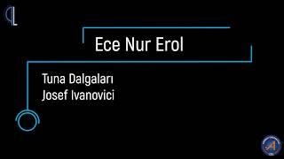 Ece Nur Erol - Tuna Dalgaları Josef Ivanovici