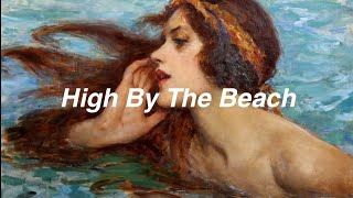 Lana Del Rey // high by the beach [Lyrics]