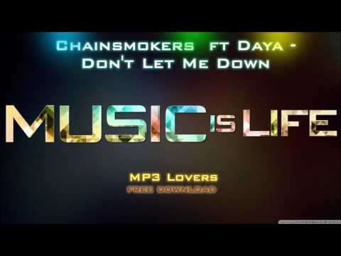 chainsmokers-ft-daya-don't-let-me-down-320kbps-mp3-free-download-link-mp3-lovers