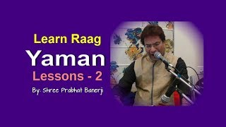 Raag Yaman # Learn Aroha  Avroh Pakad Notation By Shree Prabhat Banerji # Lessons  2