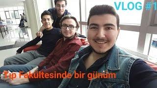 """"""" TIP FAKÜLTESİNDE BİR GÜNÜM """"   VLOG #1"""