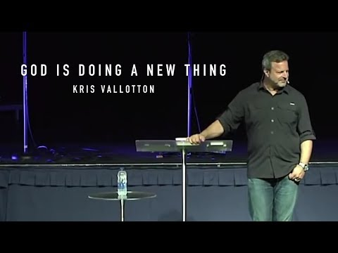 God is Doing a New Thing // Kris Vallotton