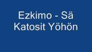Ezkimo Sä Katosit Yöhön