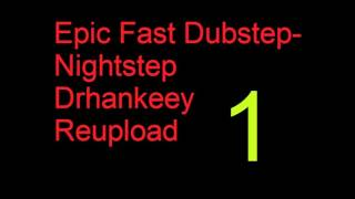 Epic Fast Dubstep-Nightstep [Vol.01] - Drhankeey REUPLOAD