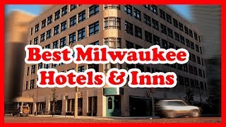 5 Best Milwaukee Hotels & Inns | Love is Vacation