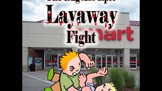 The Big Ass Epic Layaway Fight
