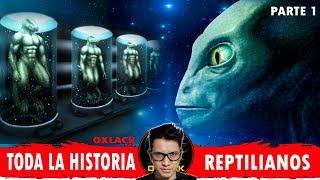 LOS REPTILIANOS LA HISTORIA COMPLETA PARTE 1 @OxlackCastro
