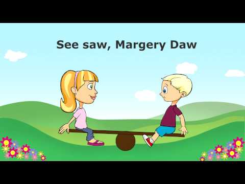 See Saw Margery Daw ***