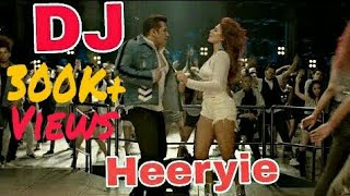Heeriye Race 3 club mix DJ Remix Salman khan