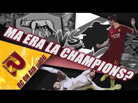 ROMA-SAMP 4-1: MA ERA LA CHAMPIONS?   RC #136