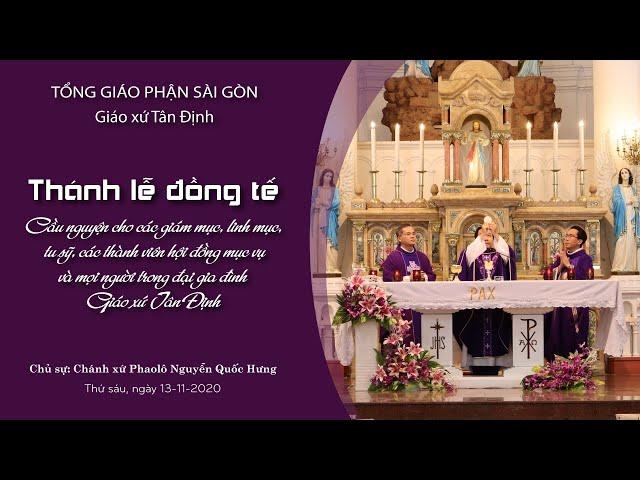 Thánh lễ đồng tế: Cầu nguyện cho các thành viên trong đại gia đình giáo xứ Tân Định - 13/11/2020