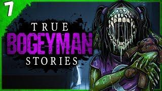 7 TRUE Boogeyman Stories | Darkness Prevails