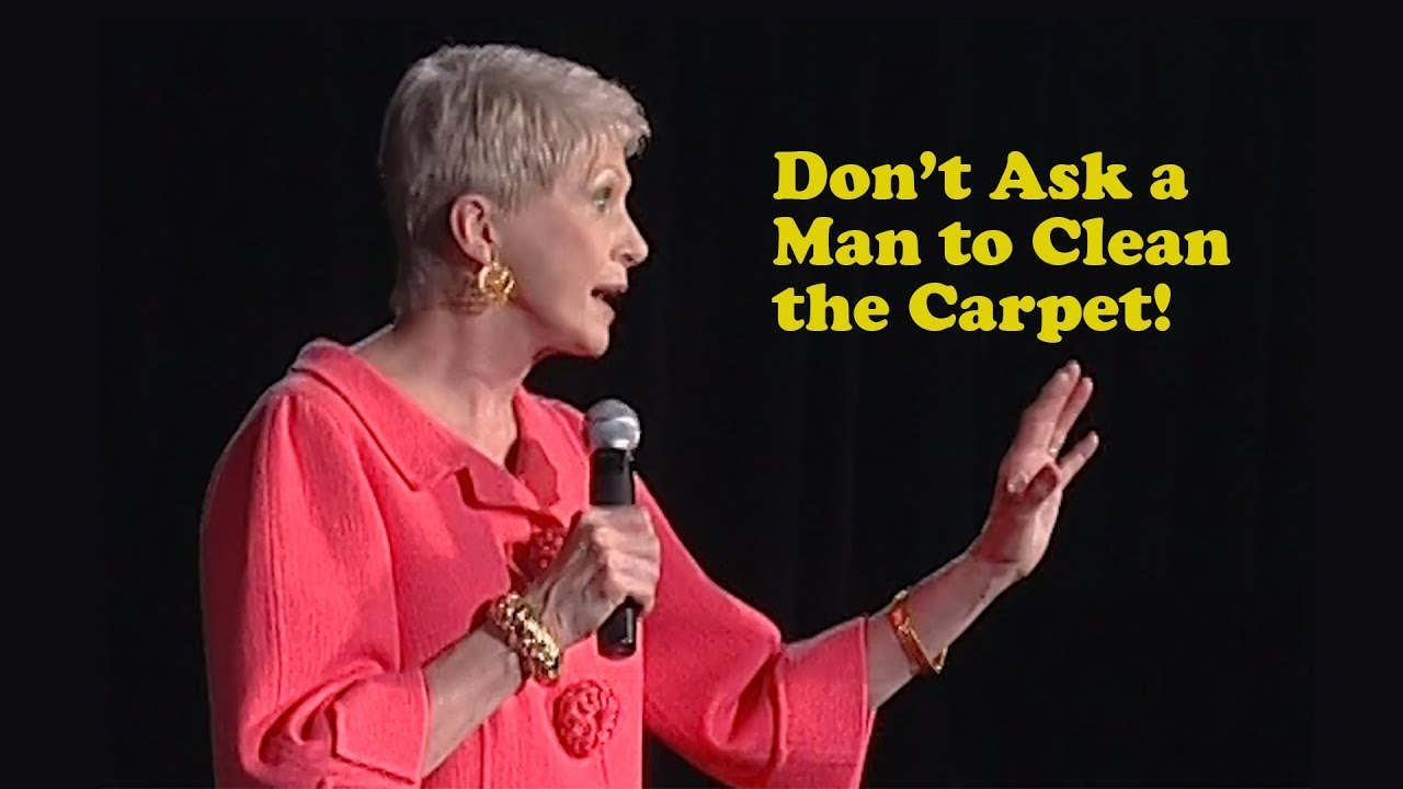 Jeanne Robertson Warns Not To Ask A Man To Clean The Carpet - Staff