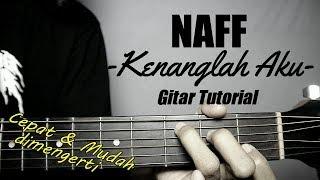 (Gitar Tutorial) NAFF - Kenanglah Aku |Mudah & Cepat dimengerti untuk pemula