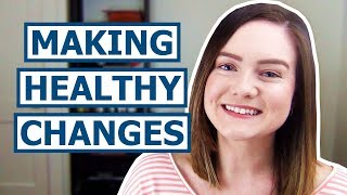 Why is it so hard to make healthy changes +tips easier
