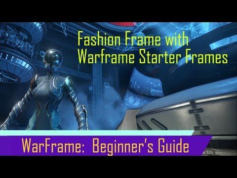 Warframe Beginner's Guide: Fashion Frame using Starter Frames