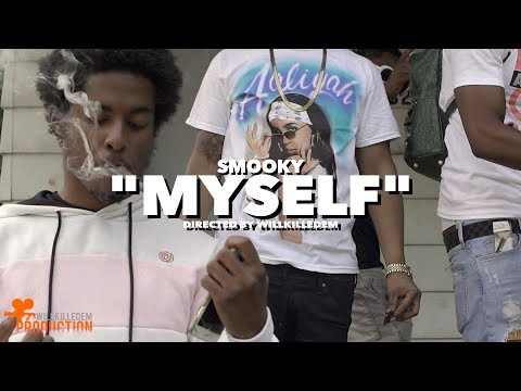 "Smooky - ""Myself"" (Official Video) Shot By @WillKilledEm"