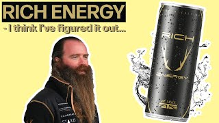 RICH ENERGY: I Think I've Figured It Out.