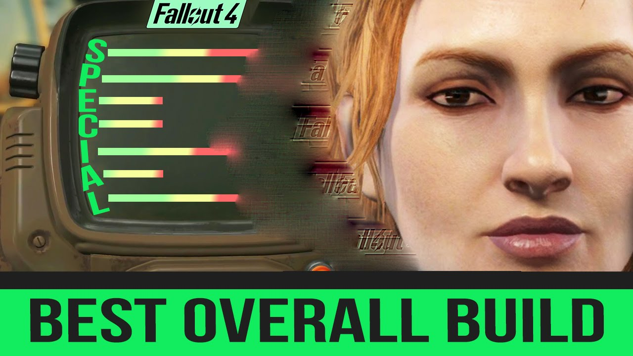 FALLOUT 4 - BEST CHARACTER BUILD OVERALL - SPECIAL Beginners Guide ...