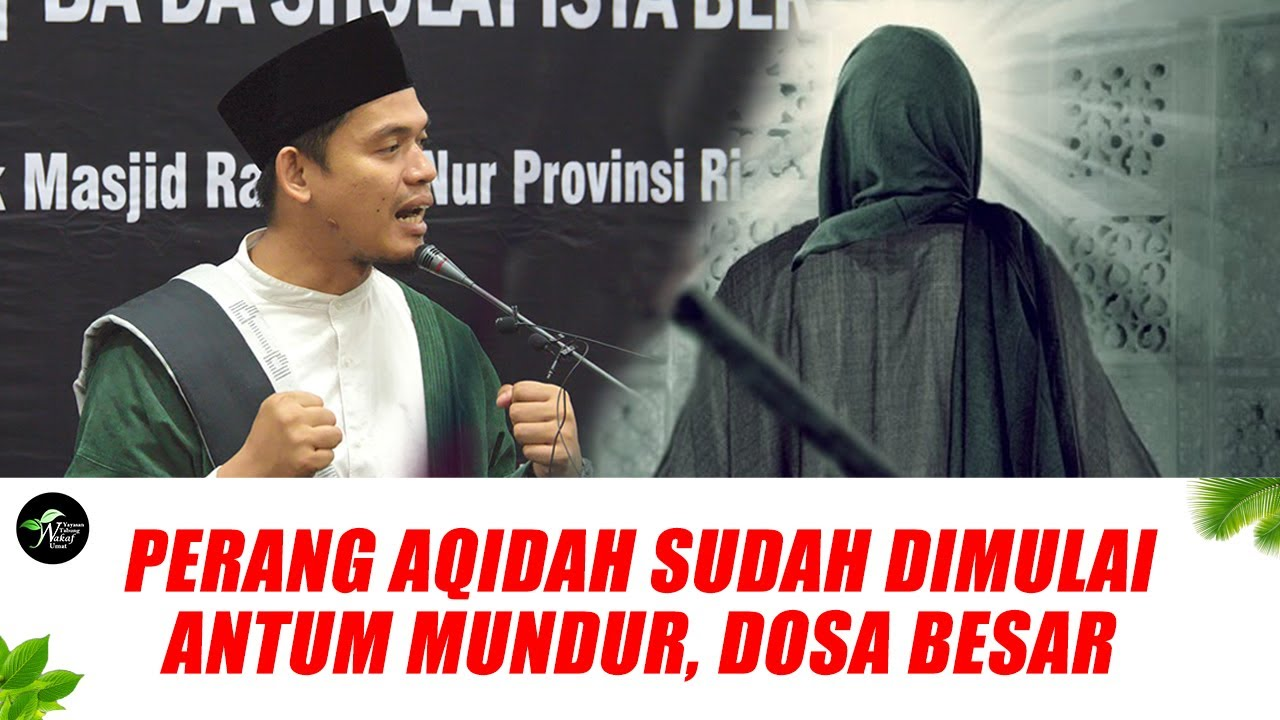 PERANG AQIDAH SUDAH DIMULAI, ANTUM MUNDUR DOSA BESAR - BUYA ARRAZY HASYIM