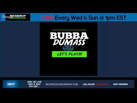 BubbADumass Live Conscious Chatter