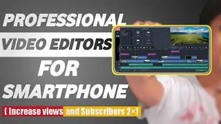 3 Professional video editors for Smartphone (HINDI)  Best video editors for android 2020 (YouTube)  