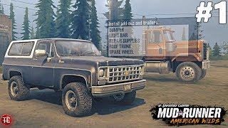 SpinTires MudRunner: AMERICAN WILDS! Let's Play, Part 1: K5 Blazer Exploring!