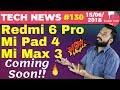 Redmi 6 Pro, Mi Pad 4, Mi Max 3, OnePlus 6, WhatsApp UPI, Flipkart & Xiaomi Rules ECommerce-TTN#130